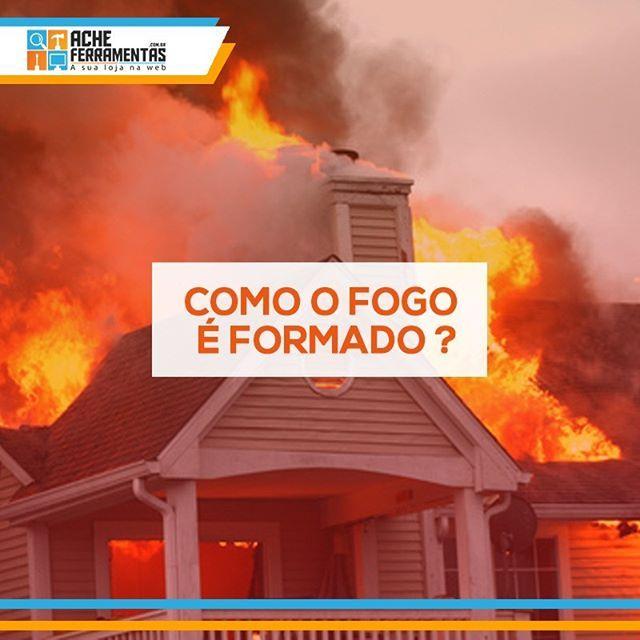 O fogo é formado por três elementos: combustível, comburente e calor. Para apagar, é necessário eliminar, pelo menos, um deles. #fogo #fire #formaçãodofogo #calor #incendio #acheferramentas