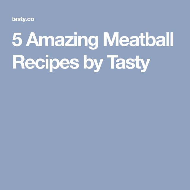 5 Amazing Meatball Recipes by Tasty