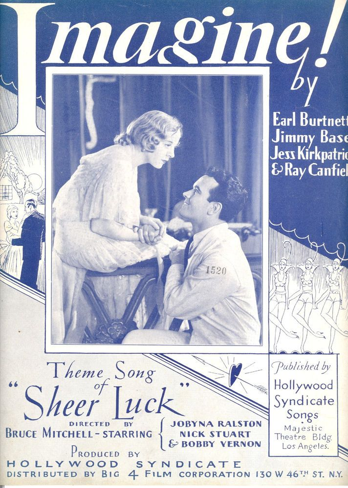 "Imagine! (Theme Song of the film ""Sheer Luck"") - w.m. Earl Burtnett, Jimmy Base, Jess Kirkpatrick, & Ray Canfield - 1931 - Jobyna Ralston and Nick Stuart"
