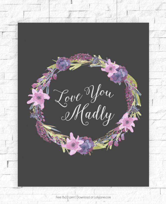 "Free ""Love You Madly"" 8x10 watercolor print! |via LollyJane.com"
