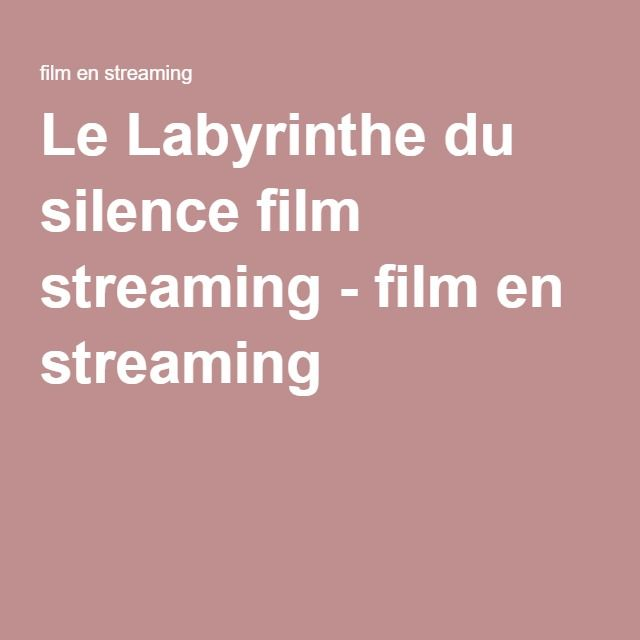 Le Labyrinthe du silence film streaming - film en streaming
