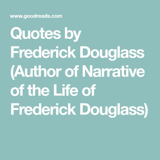 Quotes by Frederick Douglass (Author of Narrative of the Life of Frederick Douglass)