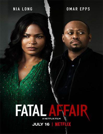 Pelicula Fatal Affair 2020 Gratis Omar Epps Netflix Original Movies Nia Long