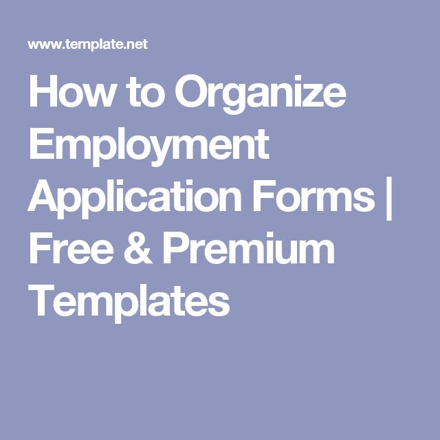 How to Organize Employment Application Forms Free \ Premium - Application Form Template Free