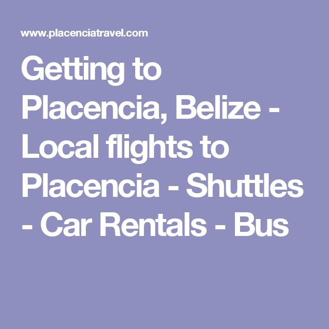 Getting to Placencia, Belize - Local flights to Placencia - Shuttles - Car Rentals - Bus