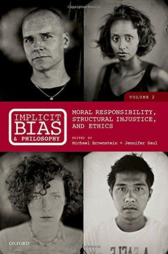 Implicit Bias and Philosophy, Volume 2: Moral Responsibility, Structural Injustice, and Ethics