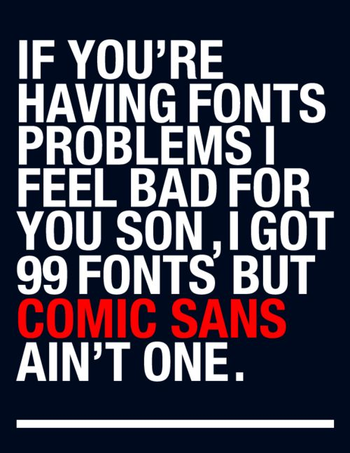 Jay-Z... innit99 Problems, Comics San,  Dust Jackets, Graphics Design, Fonts Problems,  Dust Covers, Weights Loss, Smart Boards,  Dust Wrappers