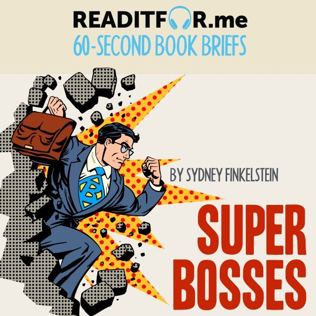 Today's Book Brief: Superbosses. Want the 12-minute version? Get a free www.readitfor.me account.