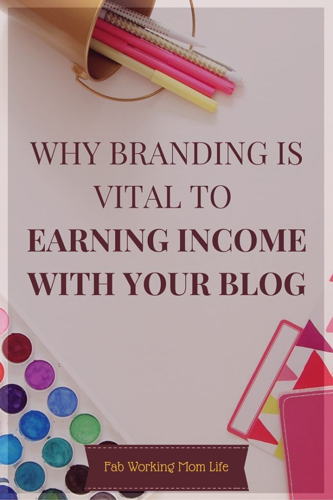 Why Branding is Vital to Earning Income with your Blog