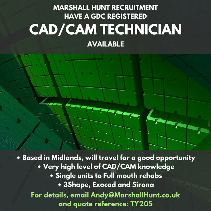 **CAD/CAM Technician Available**  • GDC registered • High level of experience • 3Shape, Exocad and Sirona  For further details on this candidate, email andy@marshallhunt.co.uk and quote: TY205