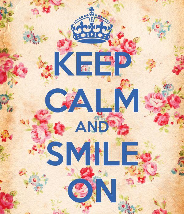 KEEP CALM AND SMILE ON Poster | EL BAUL DE LA MARY | Keep Calm-o-Matic