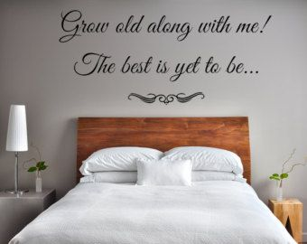 Check Out Grow Old Along With Me The Best Is Yet To Be Vinyl Wall Art Decal  Custom Wall Decals Custom Vinyl Decal Romantic Sayings Grow Old With Me On  ...