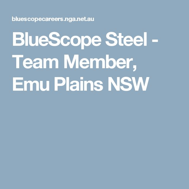BlueScope Steel - Team Member, Emu Plains NSW