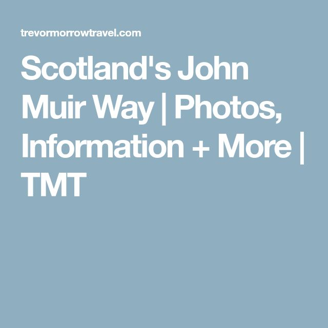 Scotland's John Muir Way | Photos, Information + More | TMT