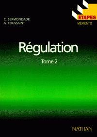 André Toussaint et Christian Sermondade - Régulation - Tome 2, Identifications, stabilité, réglages. - Agrandir l'image
