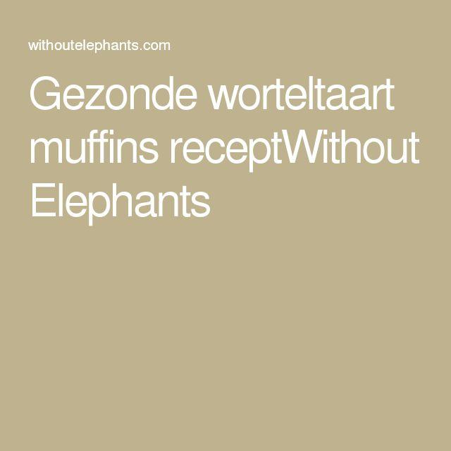 Gezonde worteltaart muffins receptWithout Elephants