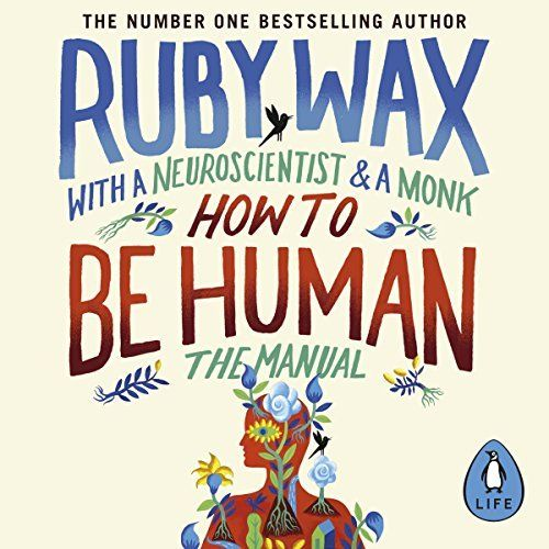"""Another must-listen from my #AudibleApp: """"How to Be Human: The Manual"""" by Ruby Wax, narrated by Ruby Wax."""