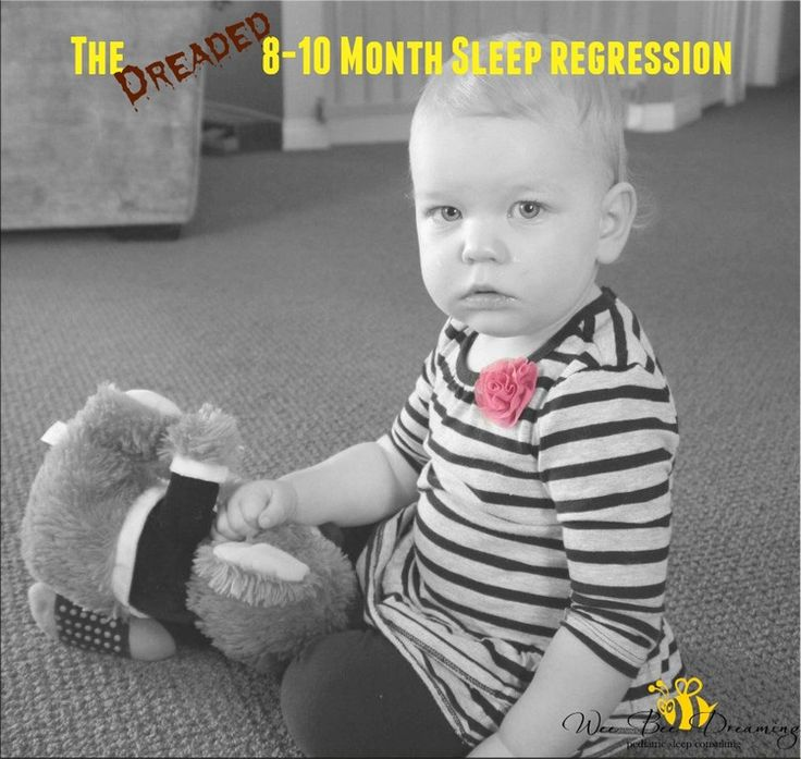 The (Dreaded) 8-10 Month Sleep Regression