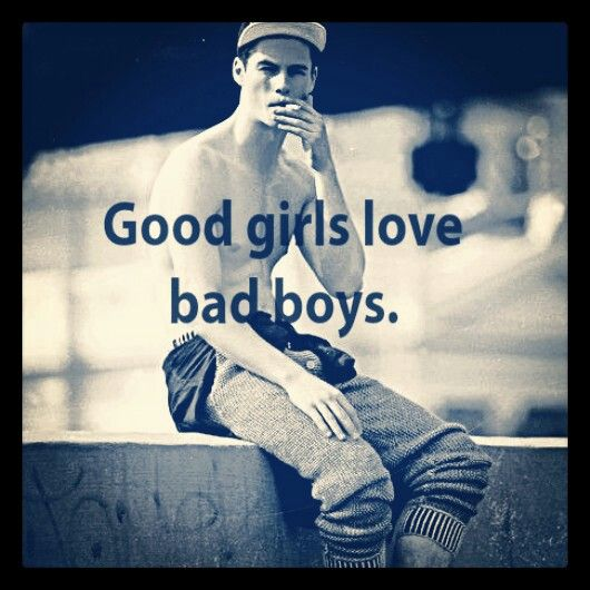Good Girl Bad Boy Quotes: 1000+ Images About Good Girls Love Bad Boys On Pinterest