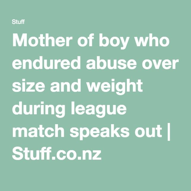 Mother of boy who endured abuse over size and weight during league match speaks out | Stuff.co.nz