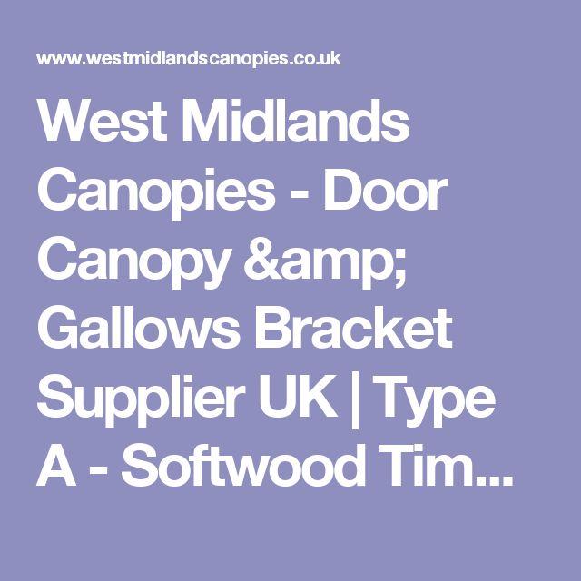 West Midlands Canopies - Door Canopy & Gallows Bracket Supplier UK   Type A - Softwood Timber Gallows Brackets