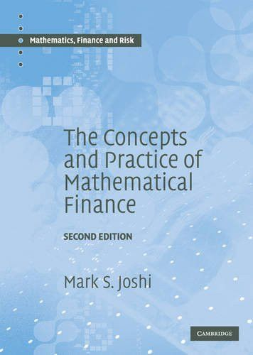 The Concepts and Practice of Mathematical Finance (Mathematics, Finance and Risk)