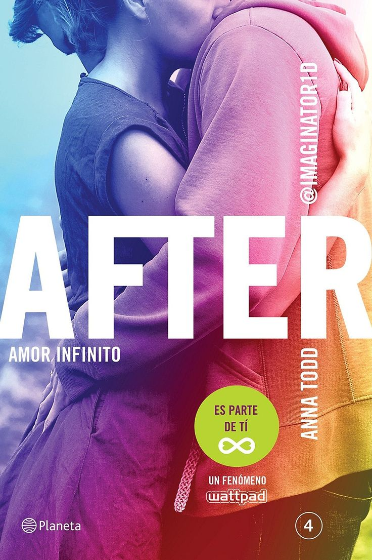 Amor infinito (After, 4) - Anna Todd https://www.goodreads.com/book/show/24656968-amor-infinito