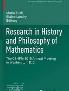 Research in History and Philosophy of Mathematics: The CSHPM 2015 Annual Meeting in Washington D. C. free download by Maria Zack Elaine Landry (eds.) ISBN: 9783319432694 with BooksBob. Fast and free eBooks download.  The post Research in History and Philosophy of Mathematics: The CSHPM 2015 Annual Meeting in Washington D. C. Free Download appeared first on Booksbob.com.
