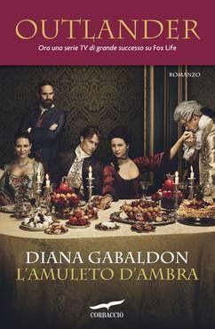 #2Outlander    Diana Gabaldon #Corbaccio  #Recensione Sognando tra le Righe: L'AMULETO D'AMBRA Diana Gabaldon Recensione Outlan...