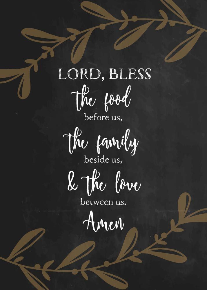 Lord, bless the food before us, the family beside us