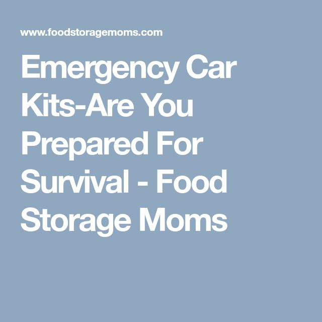 Emergency Car Kits-Are You Prepared For Survival - Food Storage Moms