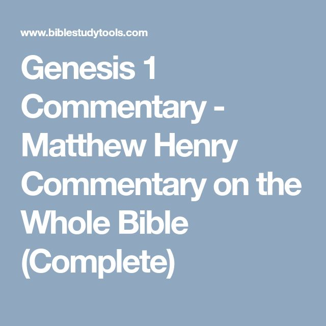 Genesis 1 Commentary - Matthew Henry Commentary on the Whole Bible (Complete)