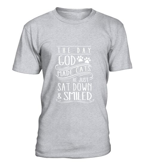 Cats The Day God Made Cats He Just Smiled Tee TShirt