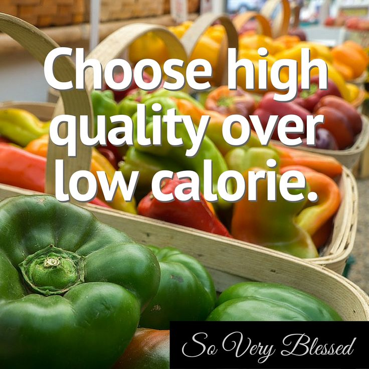 A lot of low calorie or no calorie foods are super processed and completely lacking in vitamins and minerals. Of course you want to be mindful of calories, but choose nutritious whole foods full of nutrients to nourish your body.   | SoVeryBlessed.com  #healthylivingtip