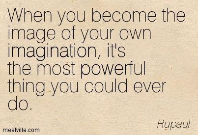 Quotation-Rupaul-destiny-power-self-creativity-imagination-inspirational-identity-Meetville-Quotes-41515.jpg (403×275)