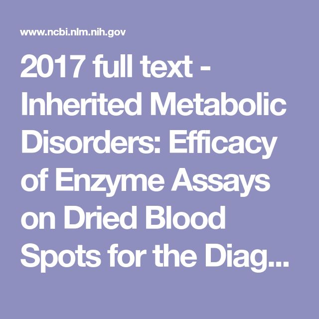 2017 full text - Inherited Metabolic Disorders: Efficacy of Enzyme Assays on Dried Blood Spots for the Diagnosis of Lysosomal Storage Disorders