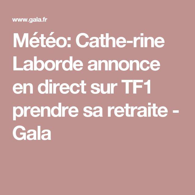Météo: Catherine Laborde annonce en direct sur TF1 prendre sa retraite - Gala