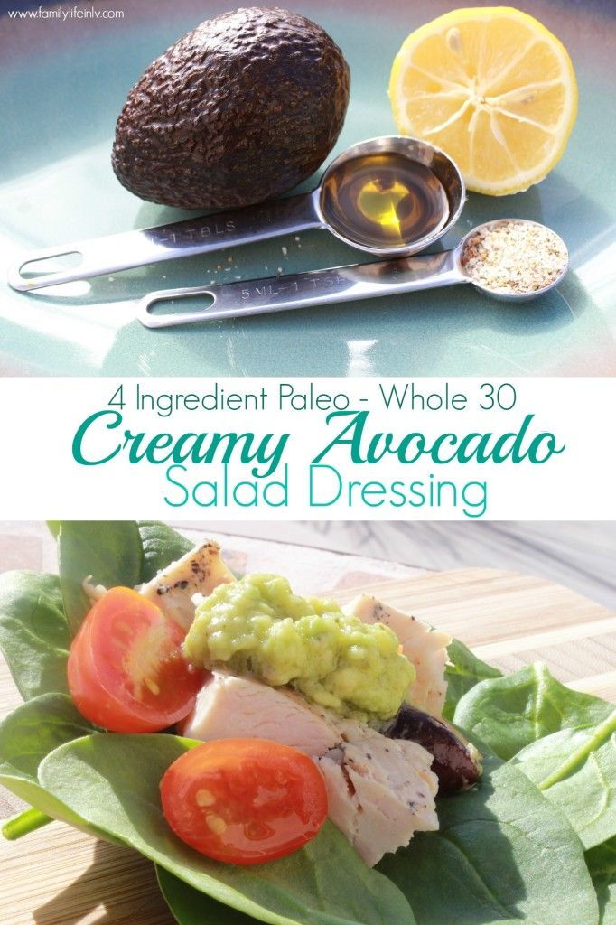 Paleo Avocado Salad Dressing: 1 Avocado 1 T.  Olive Oil 1 t. Garlic Salt ½ Juice of Lemon