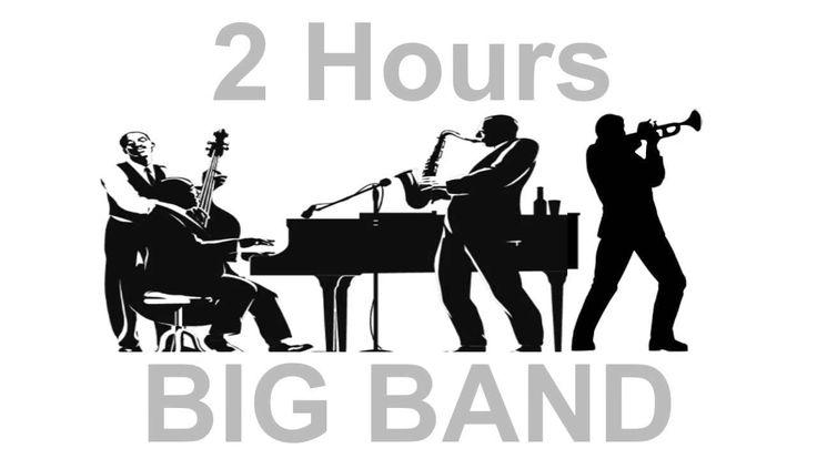 Jazz and Big Band: 2 Hours of Big Band Music and Big Band Jazz Music Vid...