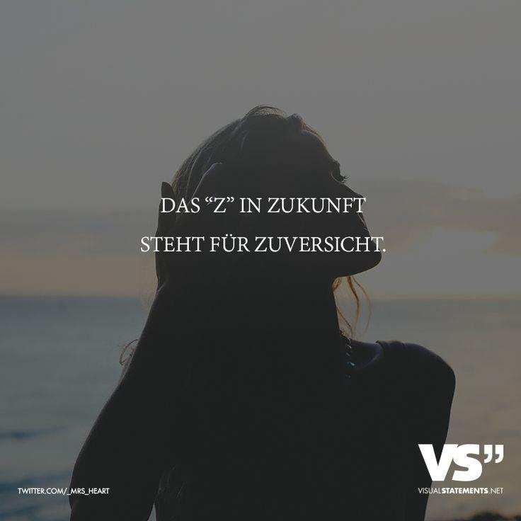 """Das """"Z"""" in Zukunft steht für Zuversicht. - VISUAL STATEMENTS®"""