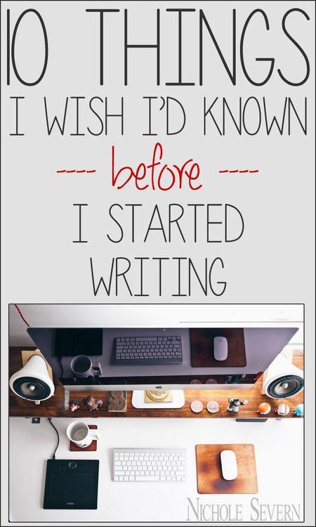 10 Things I Wish I'd Known Before I Started Writing | #writingtips #writingcraft #writing