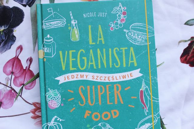 La Veganista. Superfood. Jedzmy Szczęśliwe | Ekocentryczka