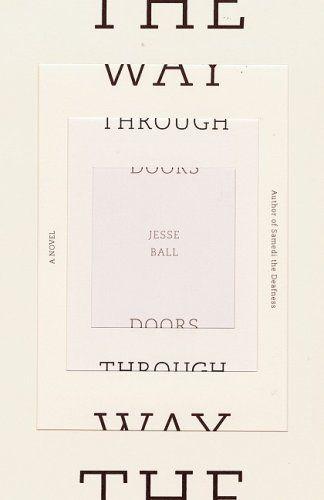 The Way Through Doors: Covers Book, Book Covers Design, Doors Design, Jesse Ball, Helen Yentus, Graphics Design, Covers Archives, Book Design, Book Covers Art