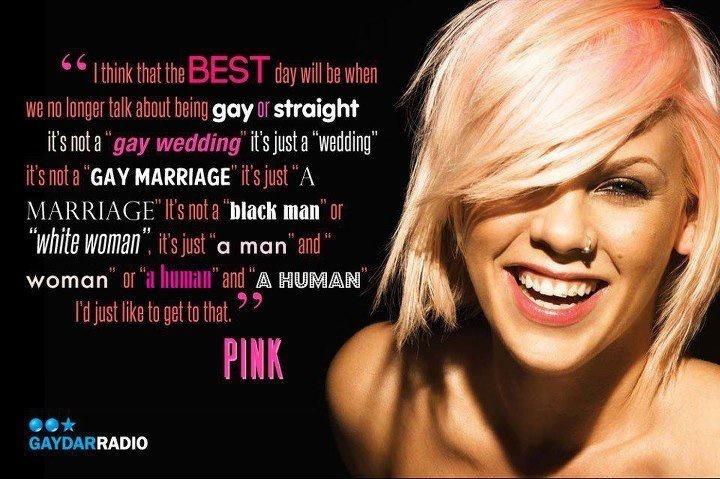 P Nk Quotes About Love : reason to love pink!!!! Inspiration, Equality, P Nk, Pink Quotes, P!Nk ...