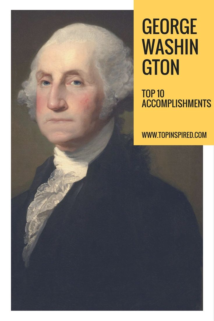 washington s accomplishment Timeline of george washington's life - from birth to death note: you will only see this box once we would like to invite you to sign up for the completely free apples4theteachercom newsletter join our other 480,975 readers subscribers are automatically registered to receive free teaching resources including lesson plan ideas, printables and more.