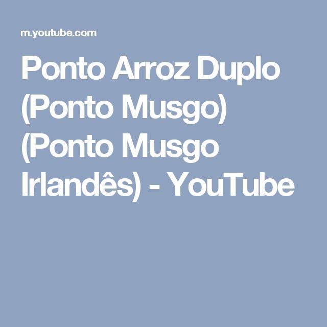 Ponto Arroz Duplo (Ponto Musgo) (Ponto Musgo Irlandês) - YouTube