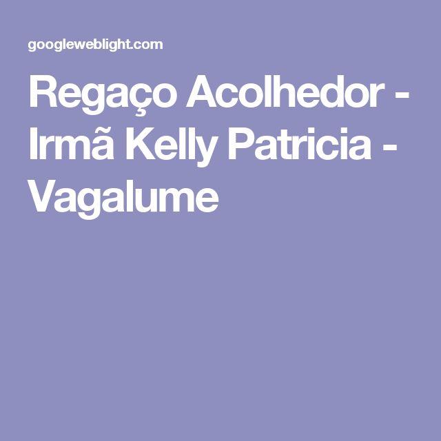 Regaço Acolhedor - Irmã Kelly Patricia - Vagalume