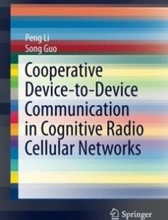 Cooperative Device-to-Device Communication in Cognitive Radio Cellular Networks 2014th Edition free download by Peng Li Song Guo ISBN: 9783319125947 with BooksBob. Fast and free eBooks download.  The post Cooperative Device-to-Device Communication in Cognitive Radio Cellular Networks 2014th Edition Free Download appeared first on Booksbob.com.