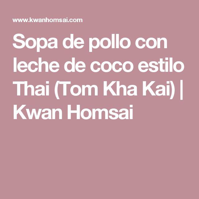 Sopa de pollo con leche de coco estilo Thai (Tom Kha Kai) | Kwan Homsai