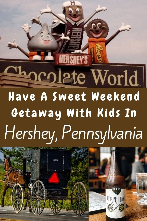 The Right Way To Do A Weekend in Hershey With The Kids